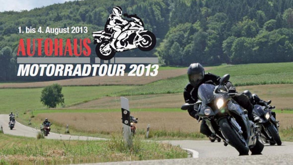 AUTOHAUS Motorradtour 2013